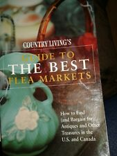 Country Living Guide to the Best Flea Markets : How to Find (and Bargain for) A…