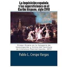 La Inquisición Española y Las Supersticiones en el Caribe Hispano, Siglo XVII...