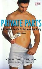 Private Parts: An Owner's Guide to the Male Anatomy by Yosh Taguchi (2003, PB)