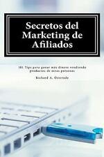 Secretos del Marketing de Afiliados : 101 Tips para Ganar Más dinero...