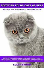 Scottish Folds Cats as Pets: Scottish Fold Facts & Information, Where to Buy, He
