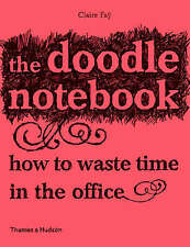 Good, The Doodle Notebook: How to Waste Time in the Office, Claire Faÿ, Book