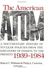 The American Atom: A Documentary History of Nuclea