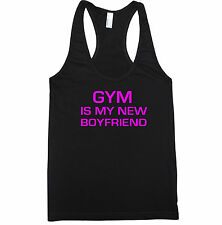 GYM IS MY NEW BOYFRIEND WOMEN RACERBACK TANK TOP SHIRT CROSSFIT TRAIN YOGA GYM