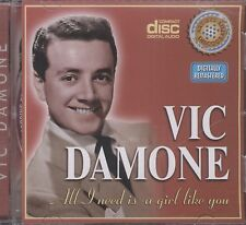 Vic DAMONE ALL I need is a Girl like you  cd (our ref A52)