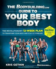 The Bodybuilding com Guide to Your Best Body  The Revolutionary 12-We