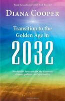 Transition To The Golden Age In 2032:Worldwide Forecasts For ... by Diana Cooper