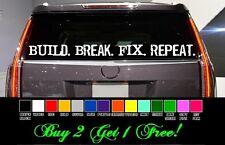 """Build Break Fix Repeat 50"""" Vinyl Sticker Decal car truck 4x4 windsheild jeep jdm"""