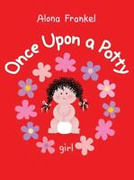 Once Upon a Potty : Girl, Hardcover by Frankel, Alona, Brand New, Free shippi...
