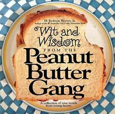 Wit and Wisdom from the Peanut Butter Gang: A Collection of Wise Words from Youn