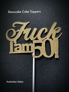 F*cking  50 50th  Birthday Cake Topper  Australian Seller