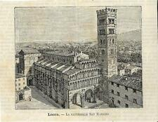Stampa antica LUCCA Cattedrale San Martino Toscana 1891 Old antique print