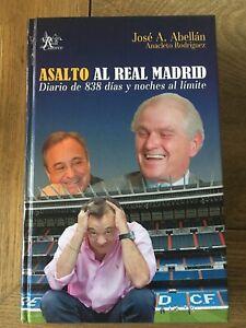 ASALTO AL REAL MADRID Diario de 838 días y noches al límite.