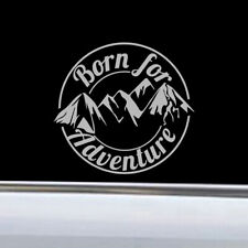 1x Born For Adventure Mountain Car Auto Sticker Camper Caravan Motorcycle Decal