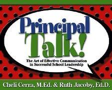 Principal Talk!: The Art of Effective Communication in Successful School Leade..