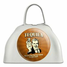 Tequila Bed Isn't Going to Spin Itself Cowbell Cow Bell Instrument