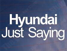 Hyundai diciendo simplemente Divertido Novedad car/window/bumper Vinilo calcomanía / etiqueta adhesiva