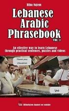 Lebanese Arabic Phrasebook Vol. 1: An effective way to learn Lebanese through pr