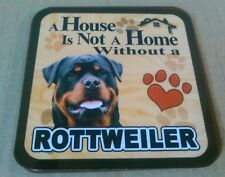 A House Is Not A Home Without A Rottweiler  -  Drinks Coaster
