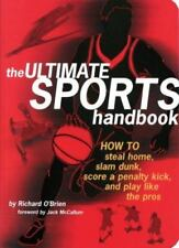 Ultimate Sports Handbook : How to Steal Home, Slam Dunk, Score a Penalty...