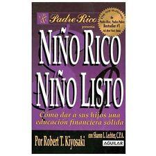 Nino Rico, Nino Listo : Como Dar A Sus Hijos una Educacion Financiera Solida...