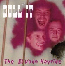 Bull'it The Elvado Hayride CD NEW Psychobilly Rockabilly Cowpunk El vado Hayride
