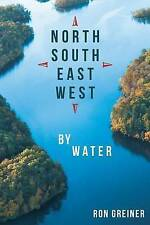 NEW North, South, East, West by Water by Ron Greiner