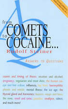 From Comets to Cocaine...: Answers to Questions by Rudolf Steiner (Paperback, 20