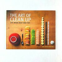 The Art of Clean Up: Life Made Neat and Tidy by Chronicle Books (Hardback)