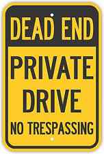 "12""X18"" DEAD END PRIVATE DRIVE NO TRESPASSING SIGNS Heavy Duty Metal Keep Out"