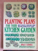 Planting Plans For Your Kitchen Garden: How to Create a Veg... by Farrell, Holly