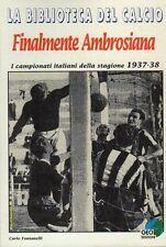 LA BIBLIOTECA DEL CALCIO FINALMENTE AMBROSIANA 1937-38 GEO
