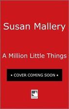 A Million Little Things: A Novel (Mischief Bay), Mallery, Susan  Book