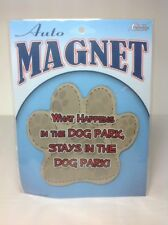 """Dog Lover's Paw Print Auto Magnet """"What Happens In The Dog Park, Stays ..."""" NEW"""