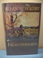 The Frontiersmen by Allan W. Eckert (2001, Hardcover)