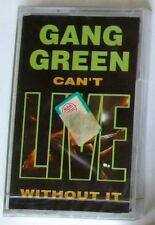 GANG GREEN - CAN'T LIVE WITHOUT IT - Musicassetta Cassette Tape MC K7 - Sealed