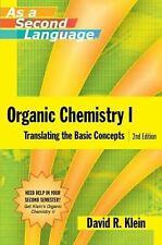 Organic Chemistry I : Translating the Basic Concepts by David R. Klein