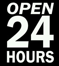 """"""" Open 24 Hours """" Vinyl Decal / Sticker / Sign For Any Business"""