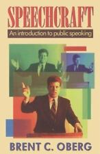 Speechcraft: An Introduction to Public Speaking: By Brent C Oberg