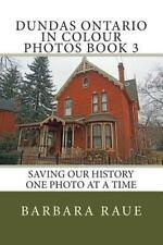 Cruising Ontario: Dundas Ontario in Colour Photos Book 3 : Saving Our History...