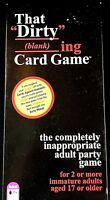 """That """"Dirty"""" Blanking Card Game Ages Adult 17+ Inappropriate Adult Party Game"""