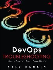 DevOps Troubleshooting: Linux Server Best Practices, Rankin, Kyle, Good Book