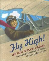 Fly High! The Story Of Bessie Coleman by Borden, Louise, Kroeger, Mary Kay