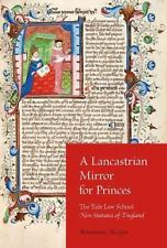 A Lancastrian Mirror for Princes: The Yale Law School New Statutes of England...