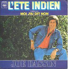 """45 TOURS / 7"""" SINGLE--JOE DASSIN--L'ETE INDIEN / MOI J'AI DIT NON--1975"""