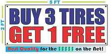 BUY 3 TIRES GET 1 FREE Banner Sign NEW Larger Size Best Quality 4 The $$$