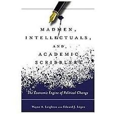 Madmen, Intellectuals, and Academic Scribblers : The Economic Engine of...