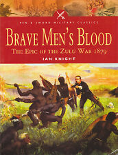 BRAVE MEN'S BLOOD: The Epic of the Zulu War 1879 by Ian Knight 2005 PB