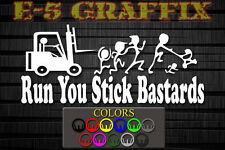 Anti Stick Family Run You Stick Bastards Forklift vinyl decal factory fork lift