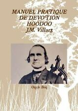 Manuel Pratique de Devotion Hoodoo - J. M. Villars by Oncle Ben (2016,...